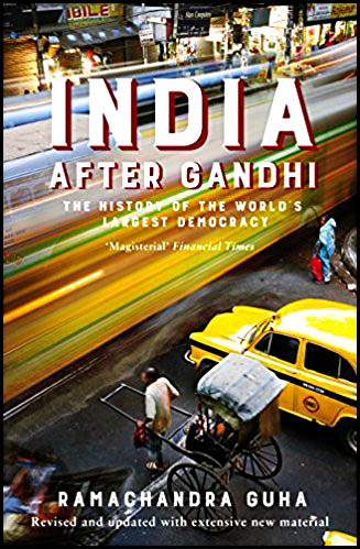 India after Gandhi the history of the world's largest democracy by Ramachandra Guha