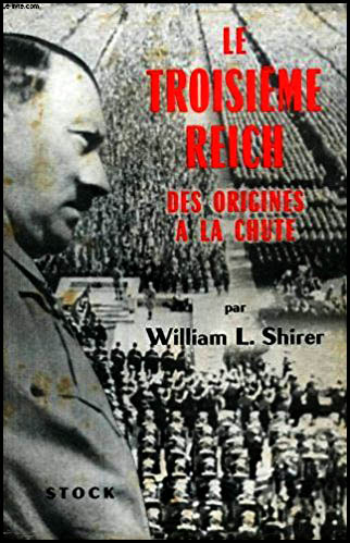 Le Troisième Reich des origines à la chute par William L Shirer