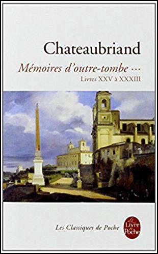 Mémoires d'outre-tombe, tome 3 Livres XXV à XXXIII de François-René Chateaubriand - Exil de Napoléon livre sur la Restauration et éxécution du maréchal Ney