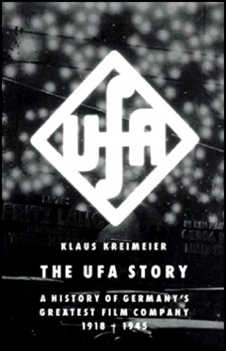 The UFA story a history of Germay's greatest film company 1918-1945 by Klaus Kreimeier