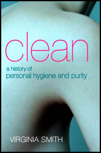 clean a history of personal hygiene and purity by Virginia Smith