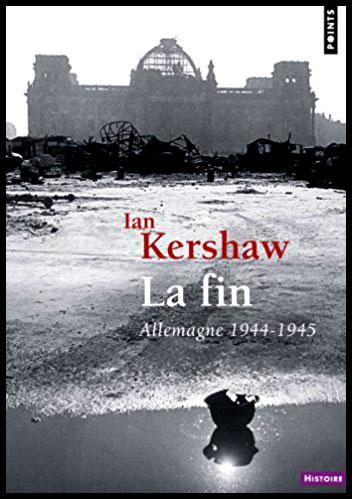 Ian Kershaw La fin Allemagne 1944 - 1945