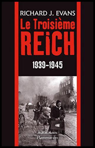 Richard J Evans Le troisième Reich Volume 3 1939 - 1945